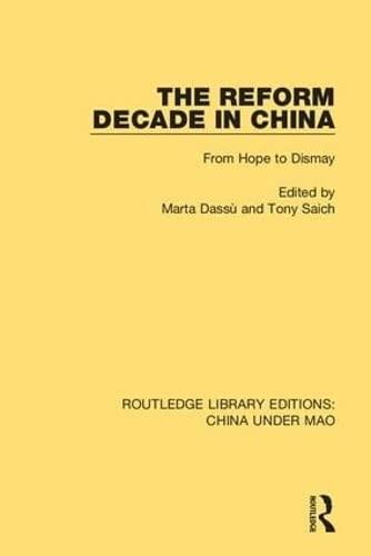 The Reform Decade in China: From Hope: DASSÙ, MARTA; SAICH,