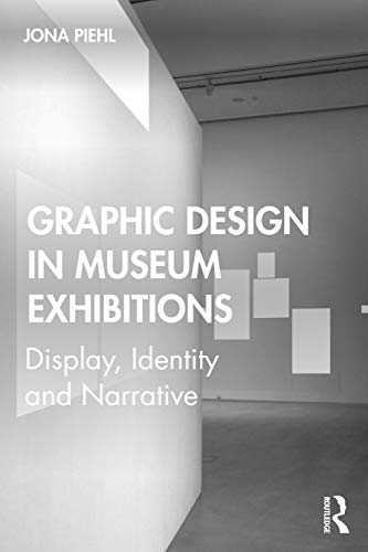 9781138350373: Graphic Design in Museum Exhibitions: Display, Identity and Narrative