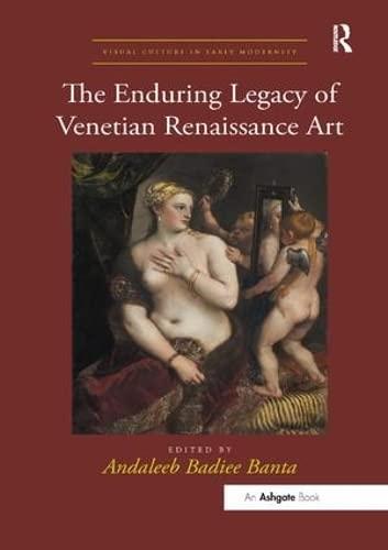 9781138353329: The Enduring Legacy of Venetian Renaissance Art