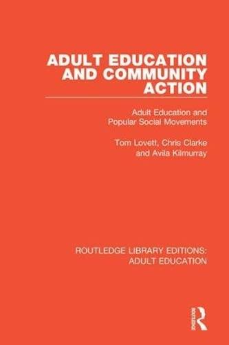 Adult Education and Community Action: Adult Education: Lovett, Tom, Clarke,