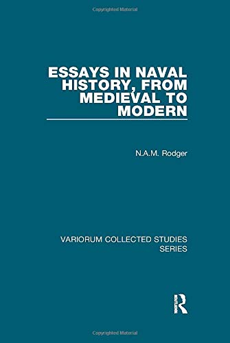 9781138375345: Essays in Naval History, from Medieval to Modern (Variorum Collected Studies)