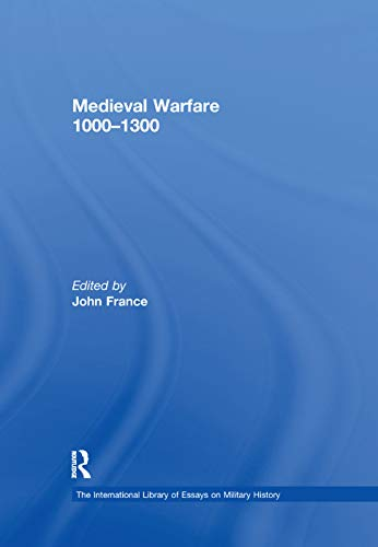 9781138378377: Medieval Warfare 1000–1300 (The International Library of Essays on Military History)