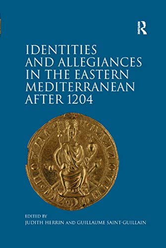 9781138379688: Identities and Allegiances in the Eastern Mediterranean after 1204