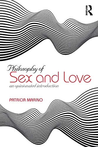 9781138391000: Philosophy of Sex and Love: An Opinionated Introduction
