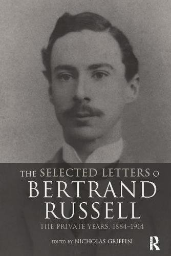 9781138400511: The Selected Letters of Bertrand Russell, Volume 1: The Private Years 1884-1914
