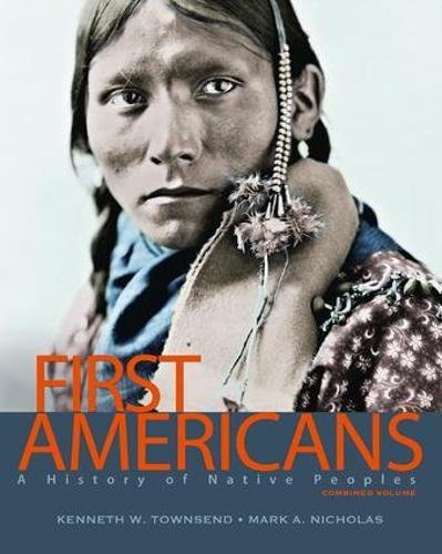 9781138402416: First Americans: A History of Native Peoples, Combined Volume
