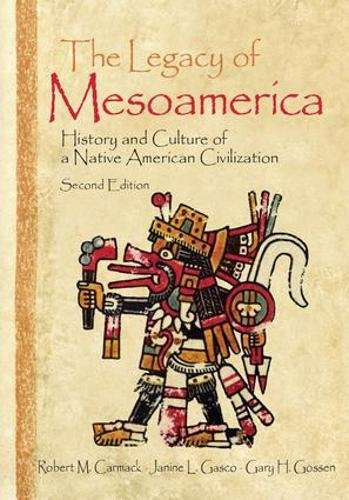 9781138403772: The Legacy of Mesoamerica: History and Culture of a Native American Civilization