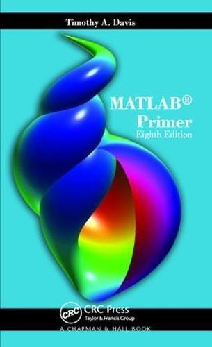 MATLAB Primer, Eighth Edition: DAVIS, TIMOTHY A.