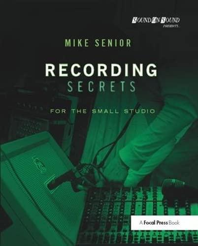 9781138406452: Recording Secrets for the Small Studio (Sound On Sound Presents...)