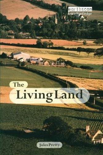 9781138407145: The Living Land: Agriculture, Food and Community Regeneration in the 21st Century