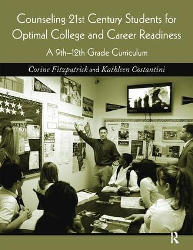 9781138410077: Counseling 21st Century Students for Optimal College and Career Readiness: A 9th-12th Grade Curriculum