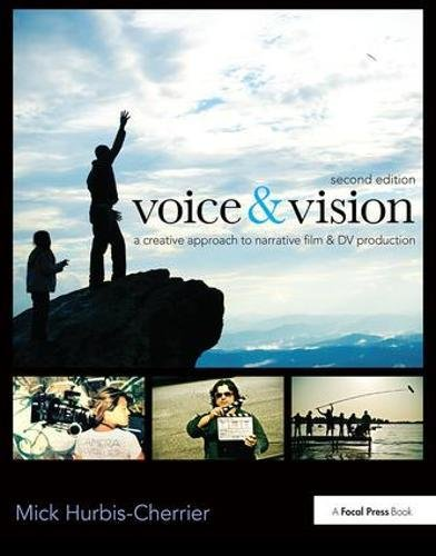 9781138410688: Voice & Vision: A Creative Approach to Narrative Film and DV Production