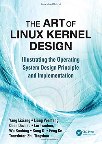 9781138413412: The Art of Linux Kernel Design: Illustrating the Operating System Design Principle and Implementation