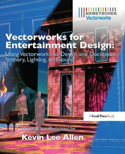 9781138418240: Vectorworks for Entertainment Design: Using Vectorworks to Design and Document Scenery, Lighting, and Sound