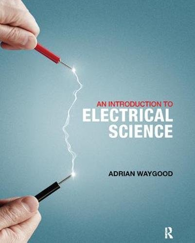 9781138422315: An Introduction to Electrical Science