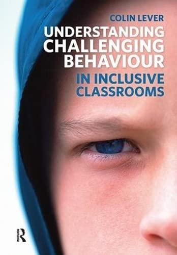 9781138422711: Understanding Challenging Behaviour in Inclusive Classrooms
