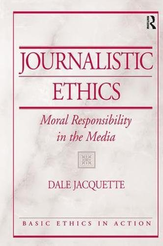 9781138425033: Journalistic Ethics: Moral Responsibility in the Media