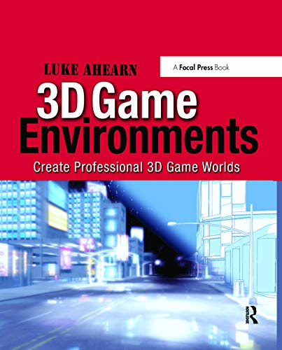9781138427426: 3D Game Environments: Create Professional 3D Game Worlds