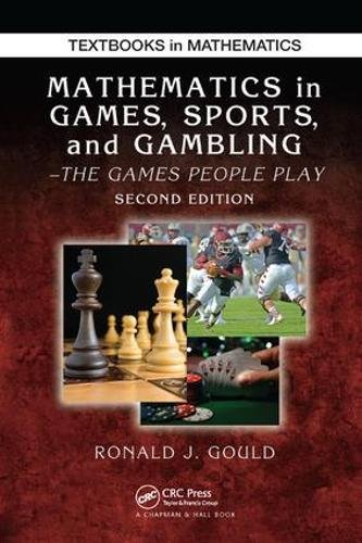 9781138427525: Mathematics in Games, Sports, and Gambling: The Games People Play, Second Edition