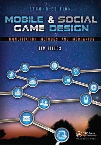 9781138427709: Mobile & Social Game Design: Monetization Methods and Mechanics, Second Edition