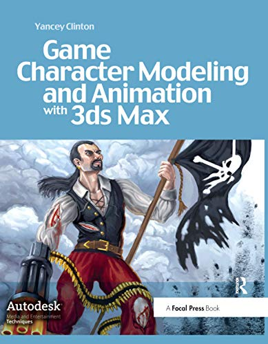 9781138427808: Game Character Modeling and Animation with 3ds Max