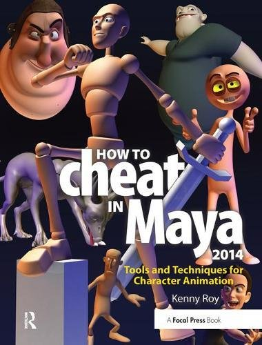 9781138428423: How to Cheat in Maya 2014: Tools and Techniques for Character Animation
