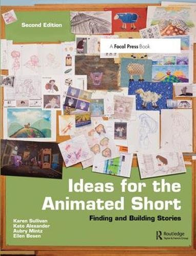 9781138428539: Ideas for the Animated Short: Finding and Building Stories