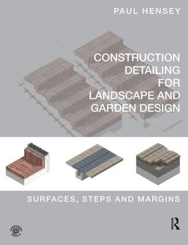 9781138428645: Construction Detailing for Landscape and Garden Design: Surfaces, steps and margins
