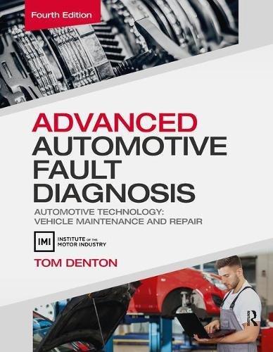 9781138429048: Advanced Automotive Fault Diagnosis, 4th ed: Automotive Technology: Vehicle Maintenance and Repair