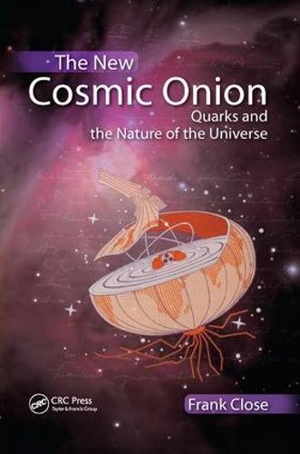 9781138429703: The New Cosmic Onion: Quarks and the Nature of the Universe