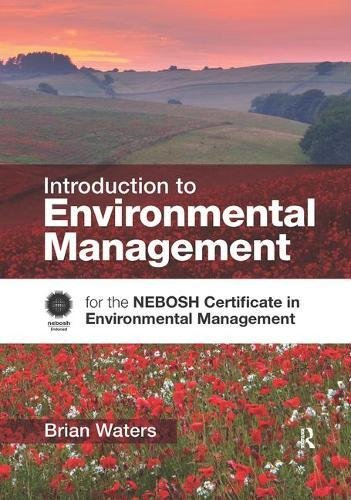 9781138431171: Introduction to Environmental Management: for the NEBOSH Certificate in Environmental Management