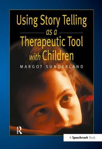 9781138434189: Using Story Telling as a Therapeutic Tool with Children