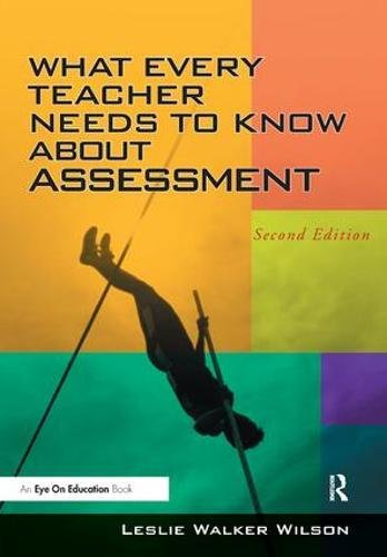 9781138435650: What Every Teacher Needs to Know about Assessment