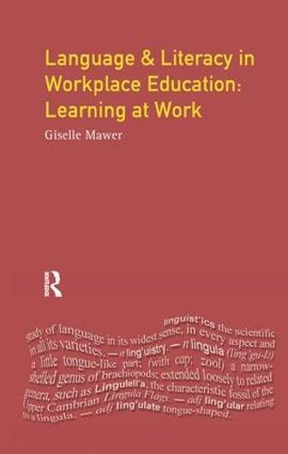 9781138437517: Language and Literacy in Workplace Education: Learning at Work (Language in Social Life)