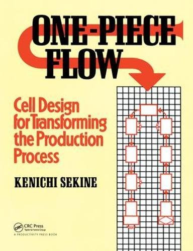 9781138438422: One-Piece Flow: Cell Design for Transforming the Production Process