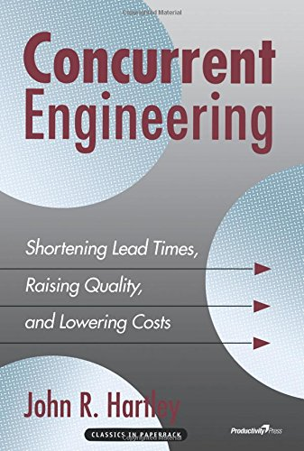 9781138438934: Concurrent Engineering: Shortening Lead Times, Raising Quality, and Lowering Costs