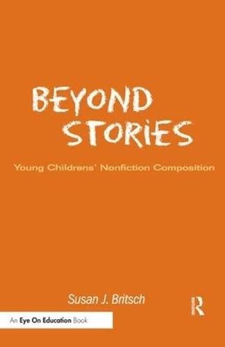 9781138439788: Beyond Stories: Young Children's Nonfiction Composition