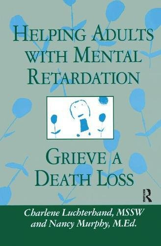 9781138451759: Helping Adults With Mental Retardation Grieve A Death Loss