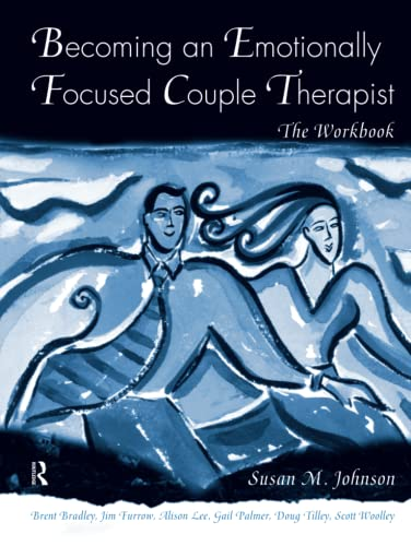 9781138451780: Becoming an Emotionally Focused Couple Therapist: The Workbook