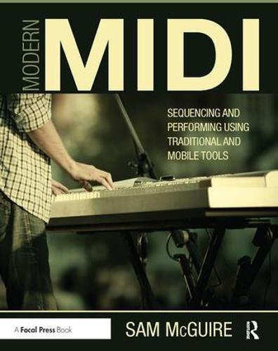9781138452220: Modern MIDI: Sequencing and Performing Using Traditional and Mobile Tools