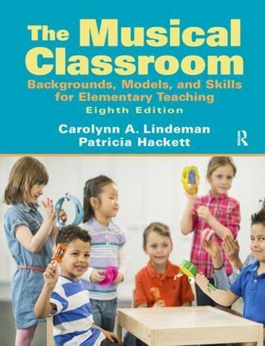 9781138453265: Musical Classroom: Backgrounds, Models, and Skills for Elementary Teaching