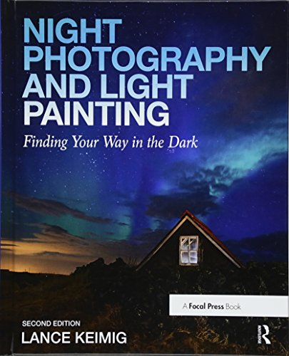 9781138457911: Night Photography and Light Painting: Finding Your Way in the Dark
