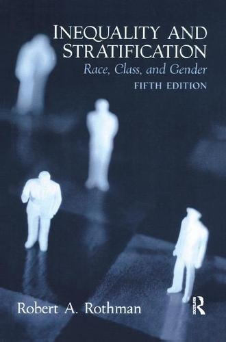 9781138459045: Inequality and Stratification: Race, Class, and Gender