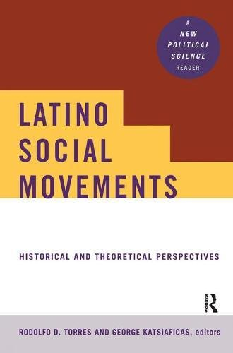9781138459304: Latino Social Movements: Historical and Theoretical Perspectives