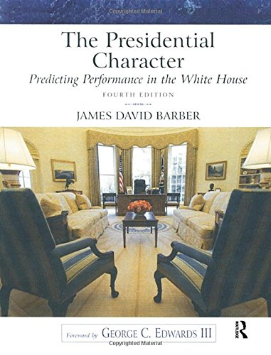 9781138459915: Presidential Character, The: Predicting Performance in the White House