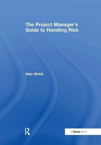 9781138461062: The Project Manager's Guide to Handling Risk