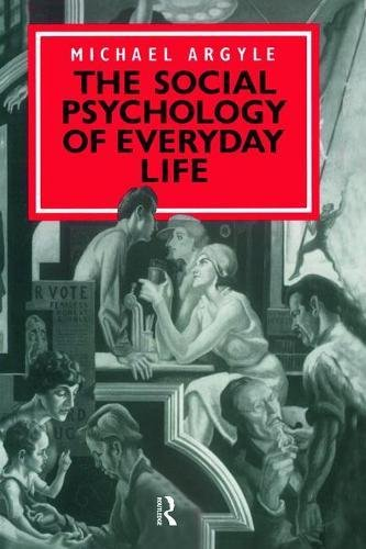 9781138462700: The Social Psychology of Everyday Life