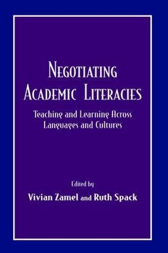 9781138465527: Negotiating Academic Literacies: Teaching and Learning Across Languages and Cultures