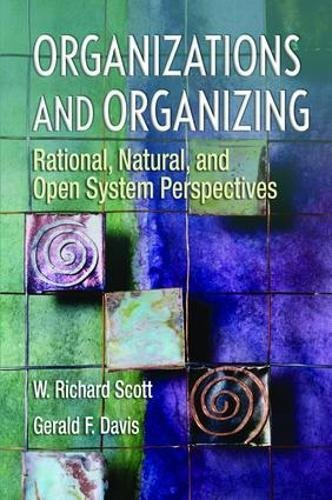 9781138467743: Organizations and Organizing: Rational, Natural and Open Systems Perspectives