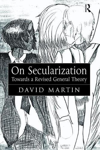 9781138468320: On Secularization: Towards a Revised General Theory